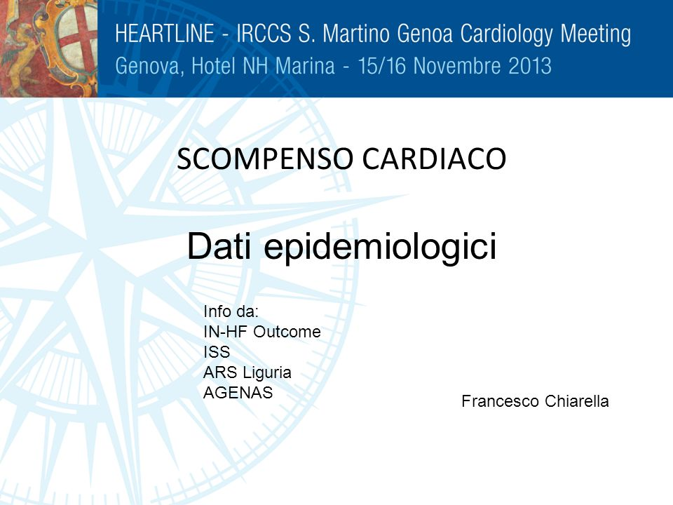 Dati epidemiologici SCOMPENSO CARDIACO Info da: IN-HF Outcome ISS