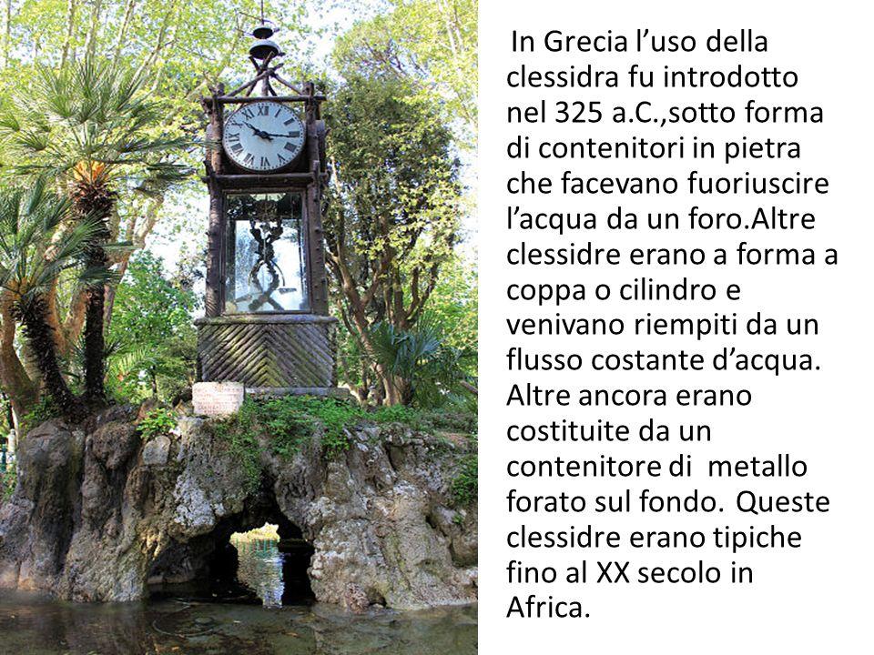 In Grecia l'uso della clessidra fu introdotto nel 325 a. C