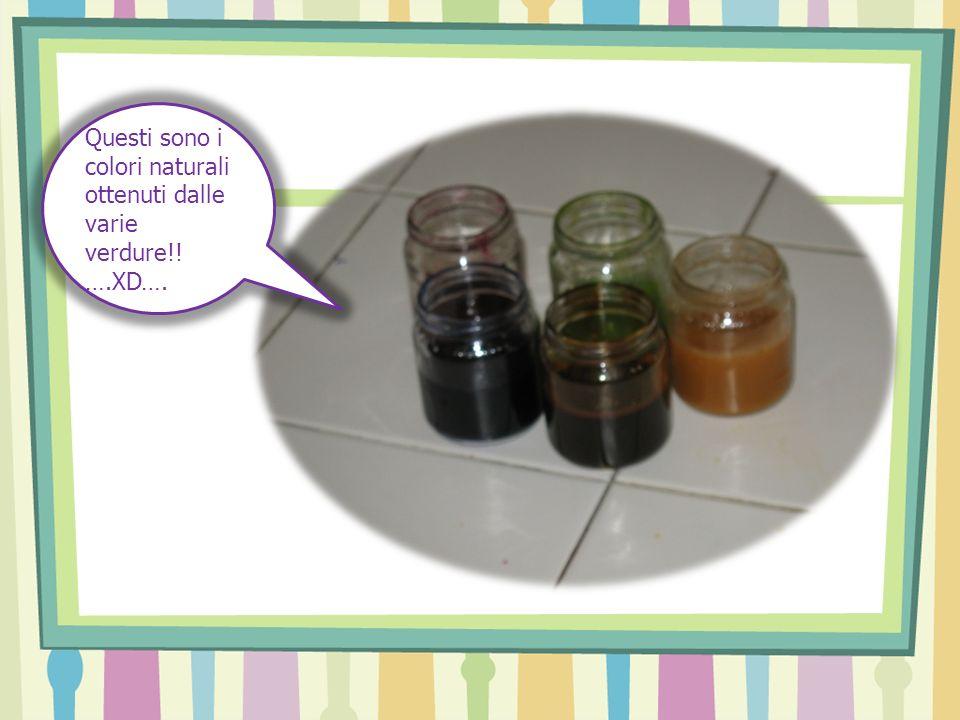 Questi sono i colori naturali ottenuti dalle varie verdure!! ….XD….