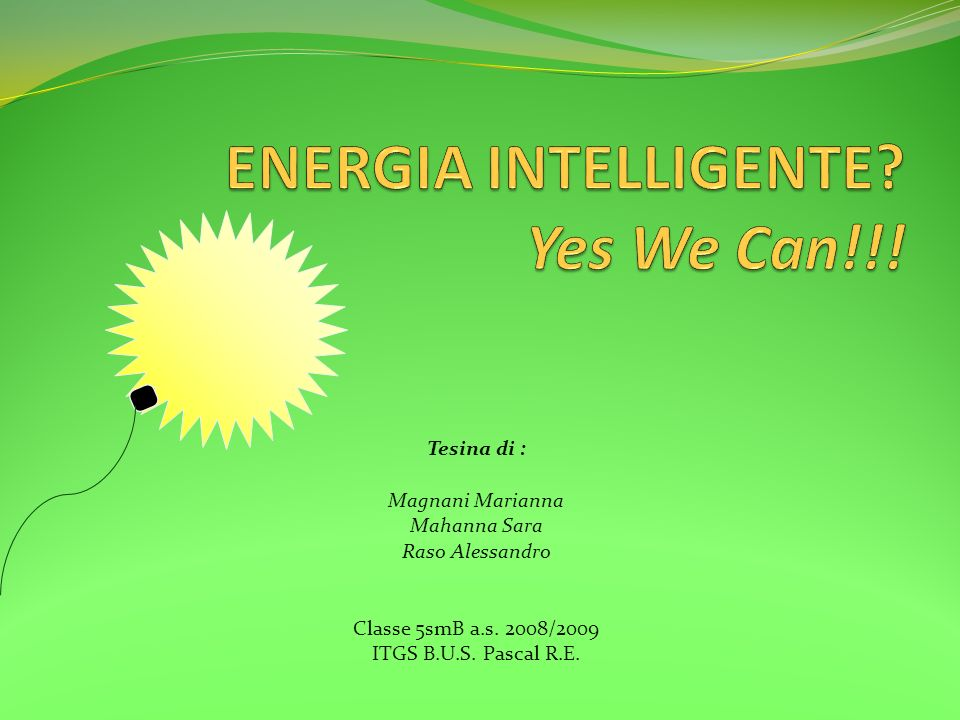 ENERGIA INTELLIGENTE Yes We Can!!!