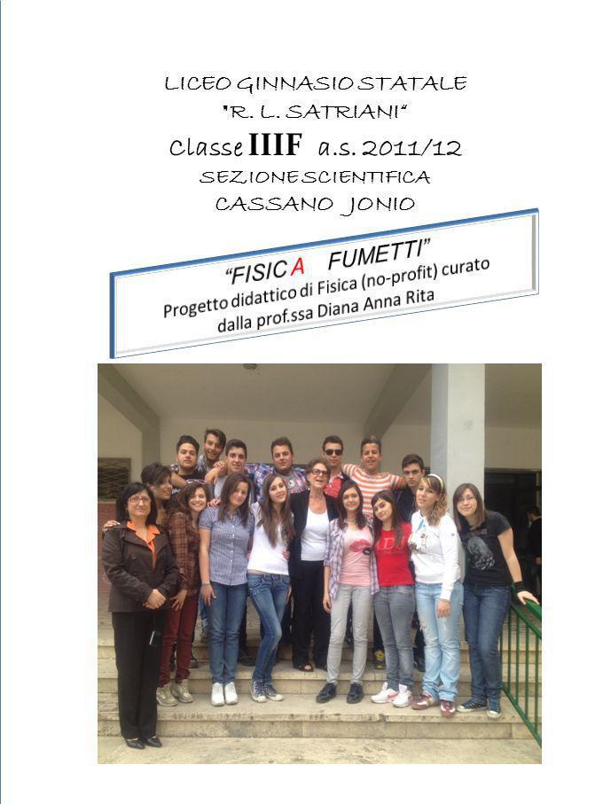Classe IIIF a.s. 2011/12 LICEO GINNASIO STATALE R. L. SATRIANI