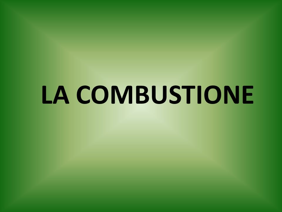 LA COMBUSTIONE