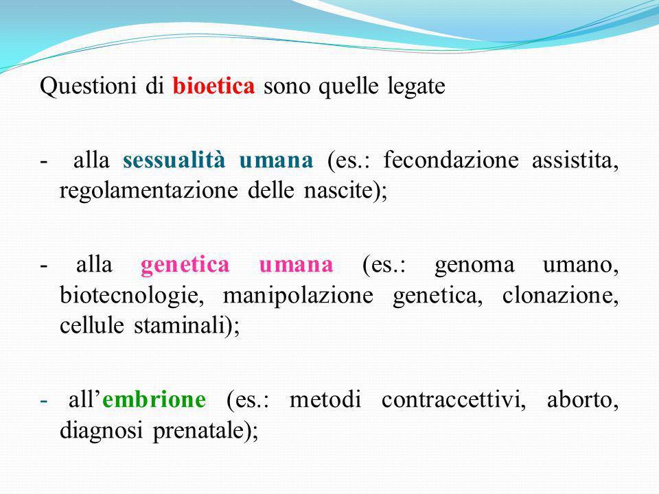 Questioni di bioetica sono quelle legate - alla sessualità umana (es