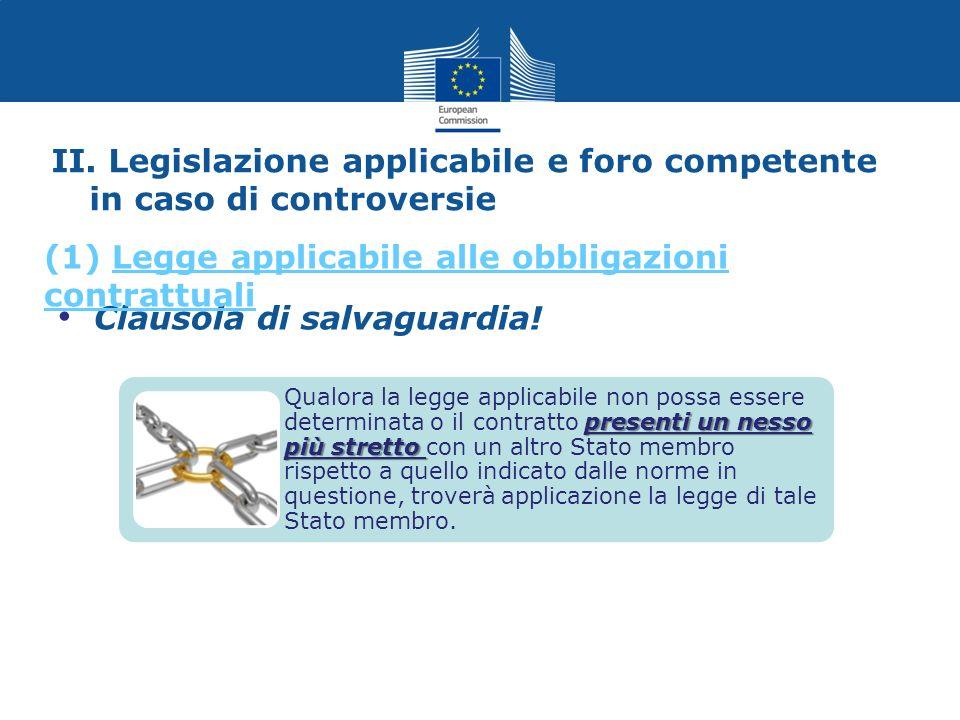 II. Legislazione applicabile e foro competente in caso di controversie