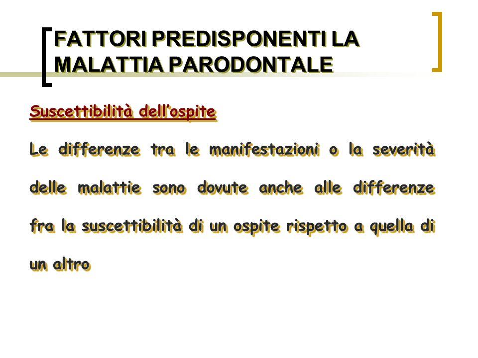 FATTORI PREDISPONENTI LA MALATTIA PARODONTALE