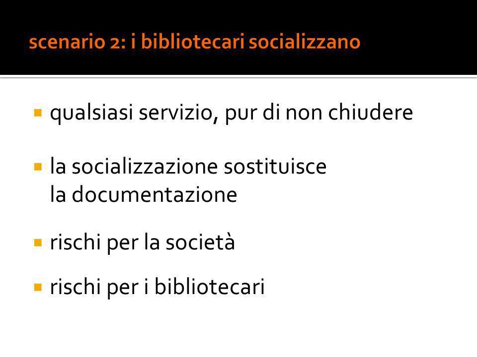 scenario 2: i bibliotecari socializzano