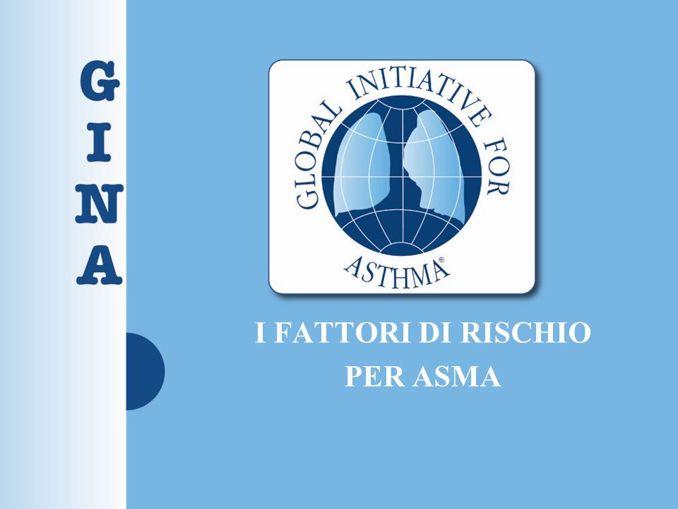 I FATTORI DI RISCHIO PER ASMA