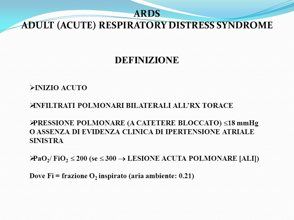 ADULT (ACUTE) RESPIRATORY DISTRESS SYNDROME