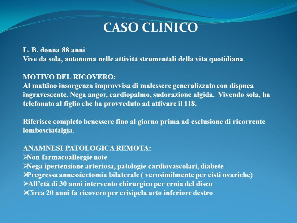 CASO CLINICO L. B. donna 88 anni