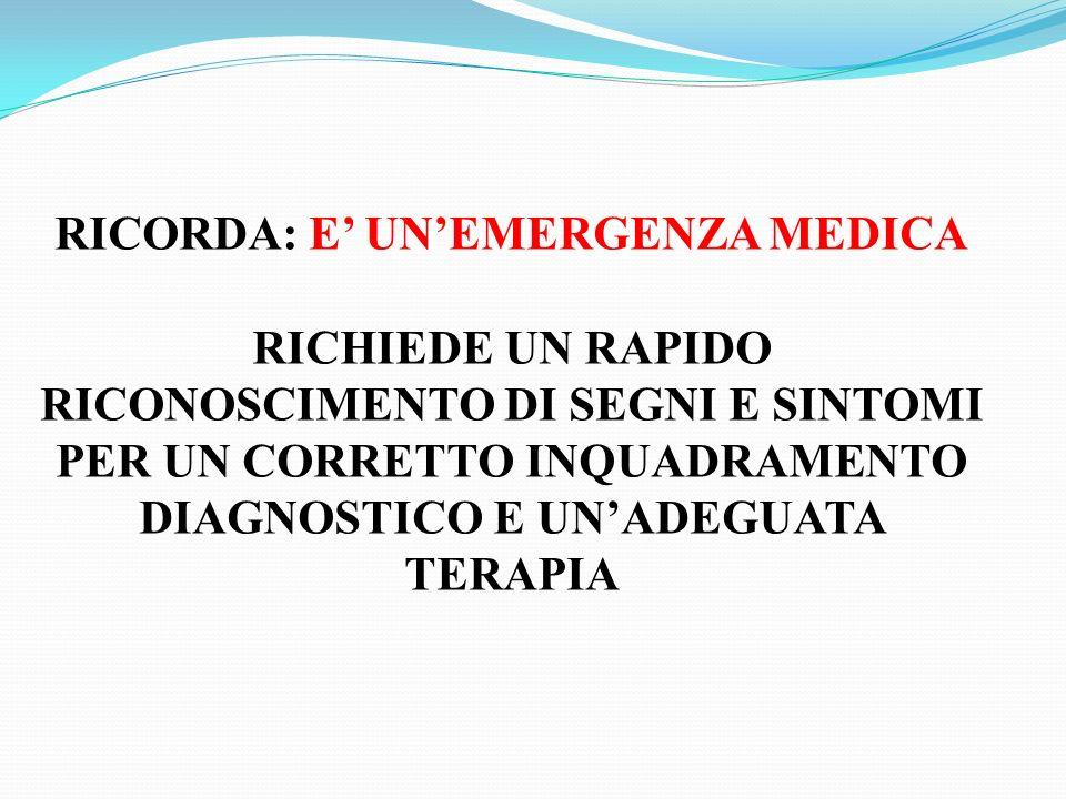 RICORDA: E' UN'EMERGENZA MEDICA