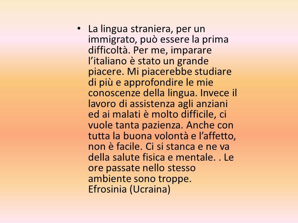 La lingua straniera, per un immigrato, può essere la prima difficoltà