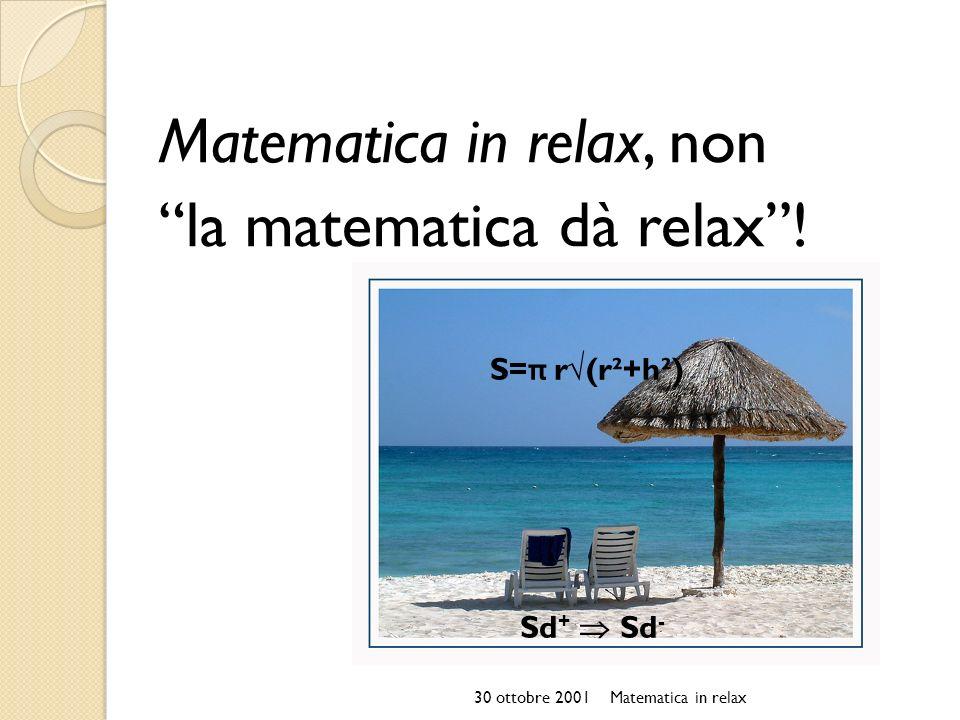 Matematica in relax, non la matematica dà relax !