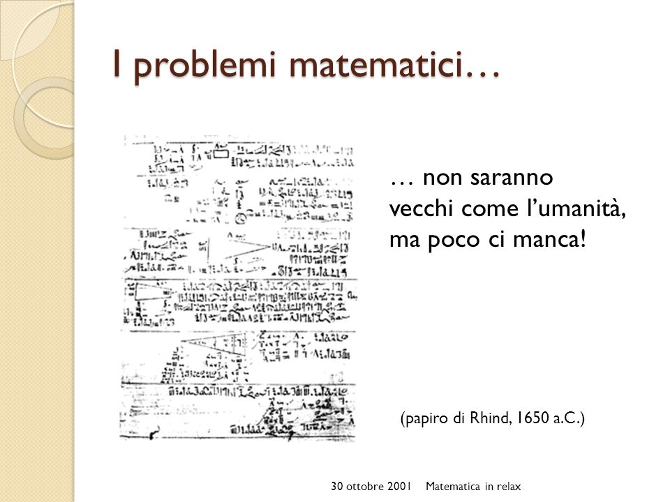 I problemi matematici…
