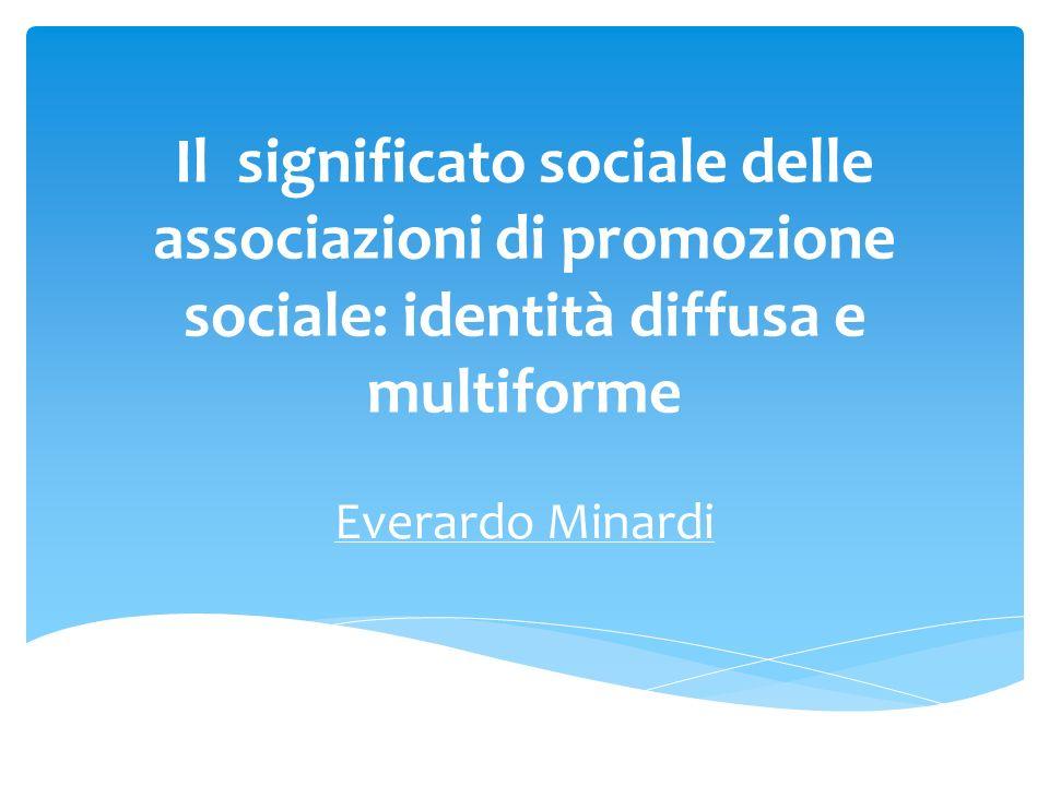 Il significato sociale delle associazioni di promozione sociale: identità diffusa e multiforme