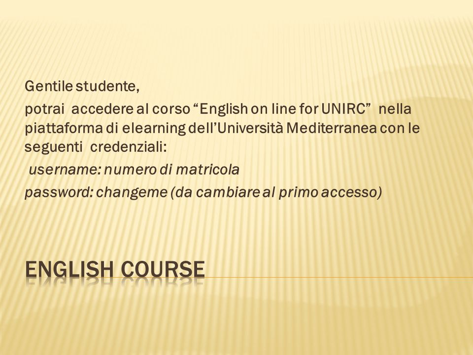 English Course Gentile studente,