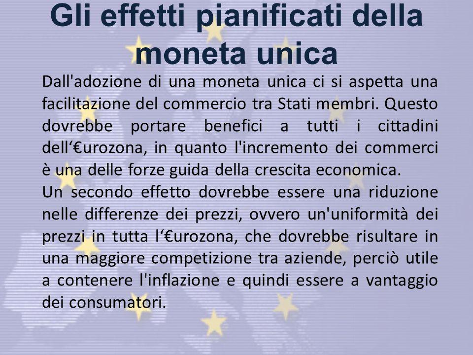 Gli effetti pianificati della moneta unica