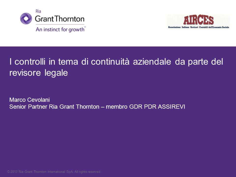 I controlli in tema di continuità aziendale da parte del revisore legale Marco Cevolani Senior Partner Ria Grant Thornton – membro GDR PDR ASSIREVI