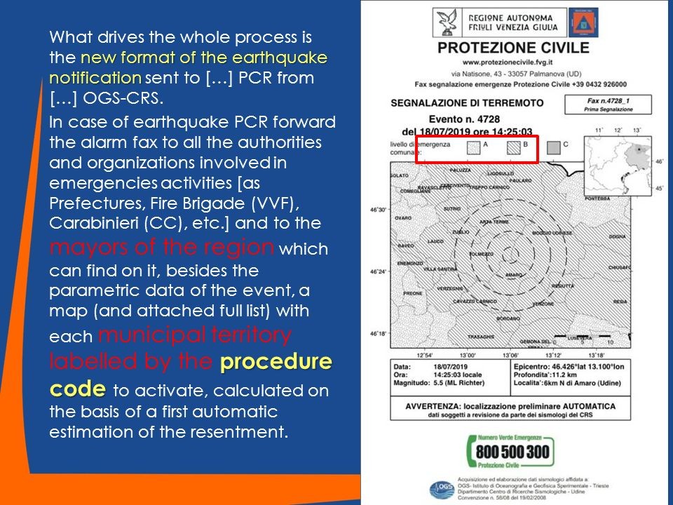 What drives the whole process is the new format of the earthquake notification sent to […] PCR from […] OGS-CRS.