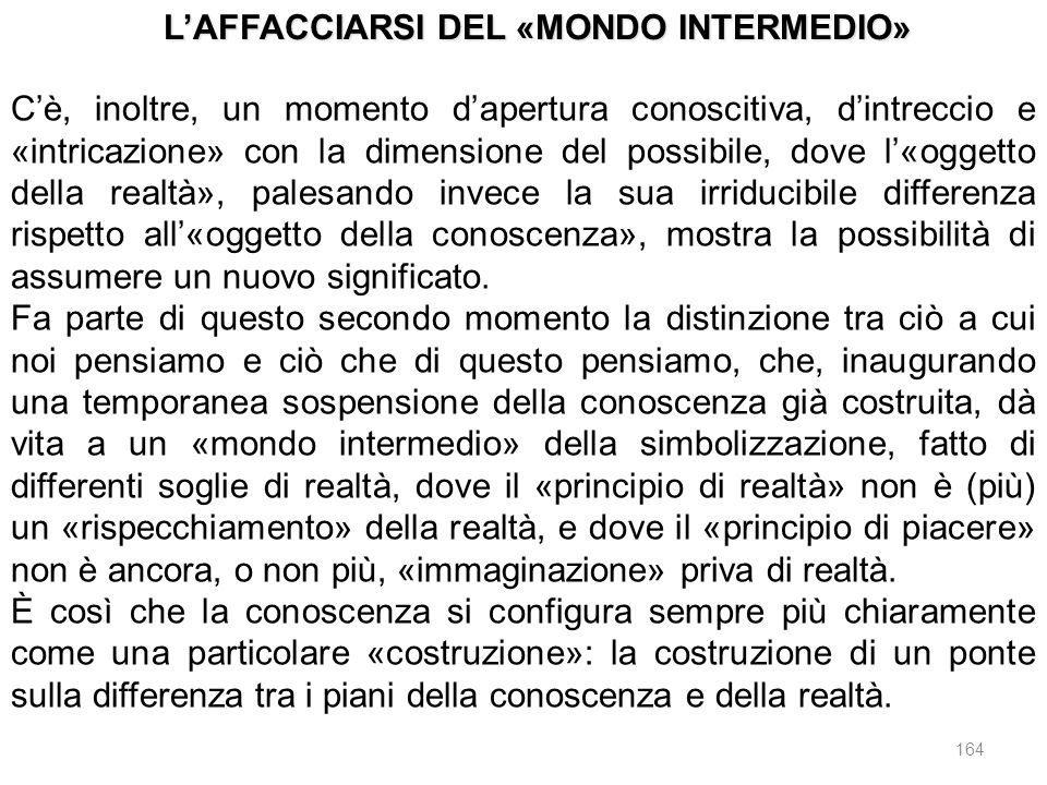 L'AFFACCIARSI DEL «MONDO INTERMEDIO»