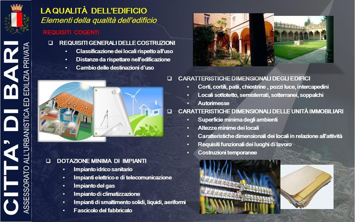 LA QUALITÀ DELL'EDIFICIO Elementi della qualità dell'edificio