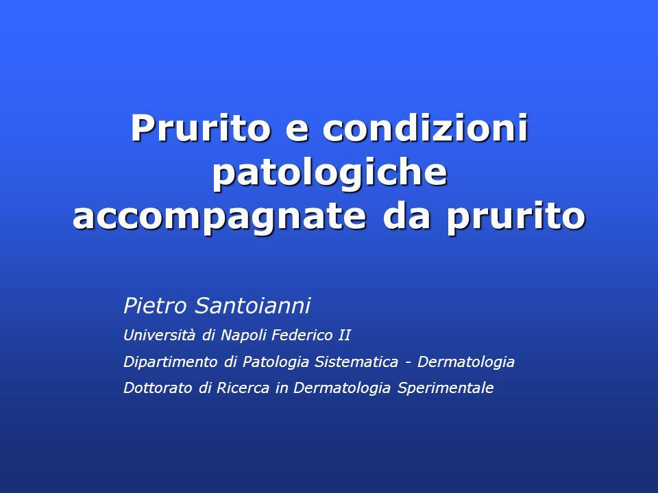 Prurito e condizioni patologiche accompagnate da prurito