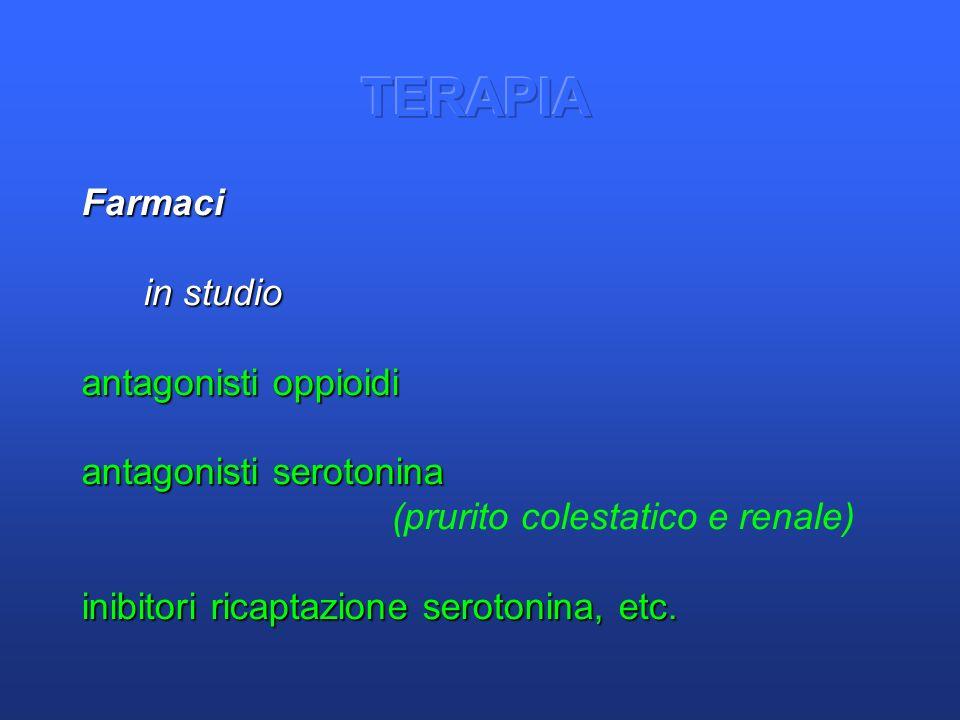 TERAPIA Farmaci in studio antagonisti oppioidi antagonisti serotonina