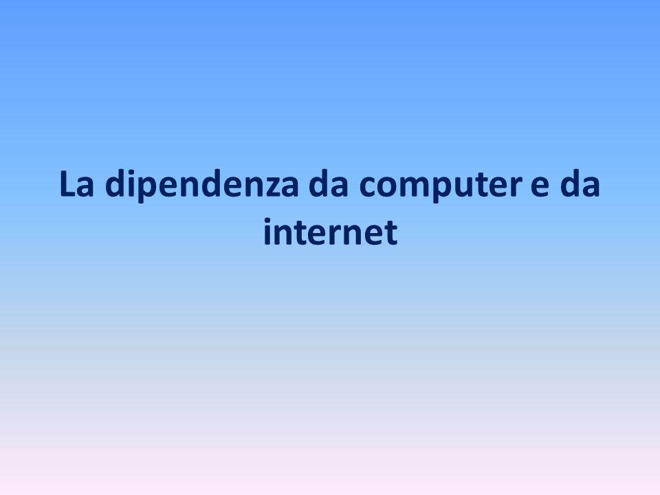 La dipendenza da computer e da internet