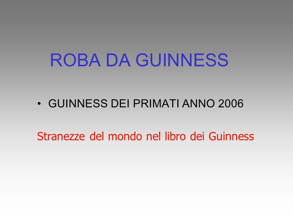 ROBA DA GUINNESS GUINNESS DEI PRIMATI ANNO 2006