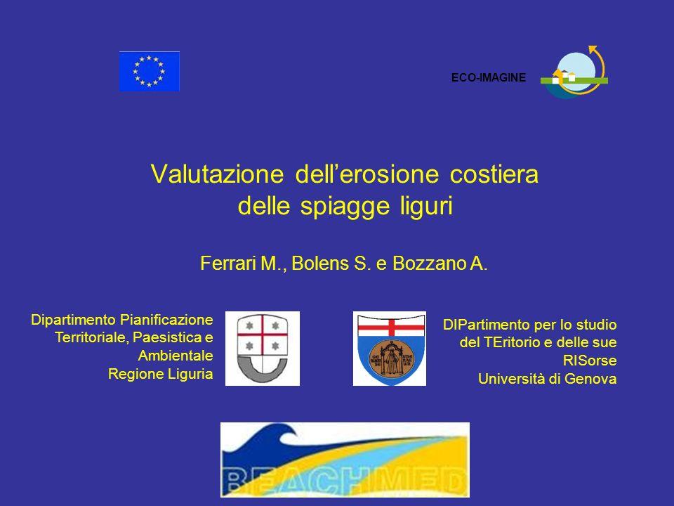 ECO-IMAGINE Valutazione dell'erosione costiera delle spiagge liguri Ferrari M., Bolens S. e Bozzano A.