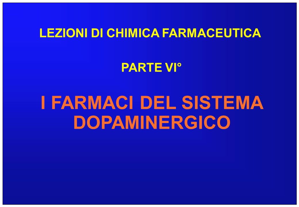 I FARMACI DEL SISTEMA DOPAMINERGICO