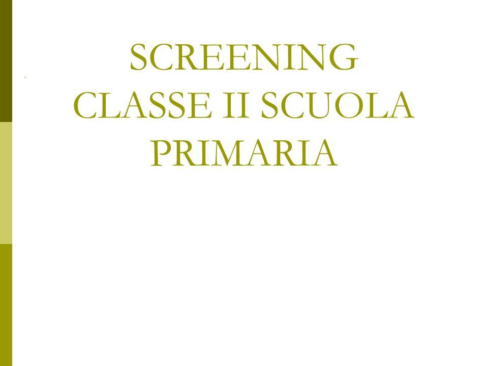SCREENING CLASSE II SCUOLA PRIMARIA
