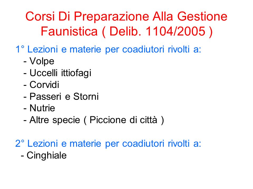 Corsi Di Preparazione Alla Gestione Faunistica ( Delib. 1104/2005 )