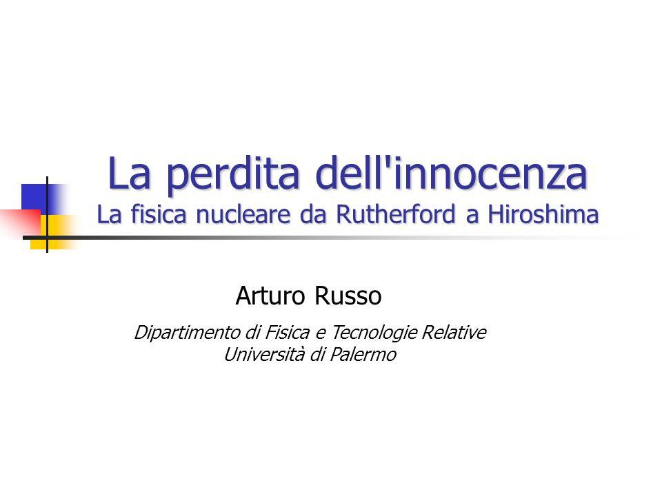La perdita dell innocenza La fisica nucleare da Rutherford a Hiroshima