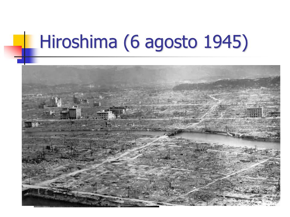 Hiroshima (6 agosto 1945) La bomba a uranio
