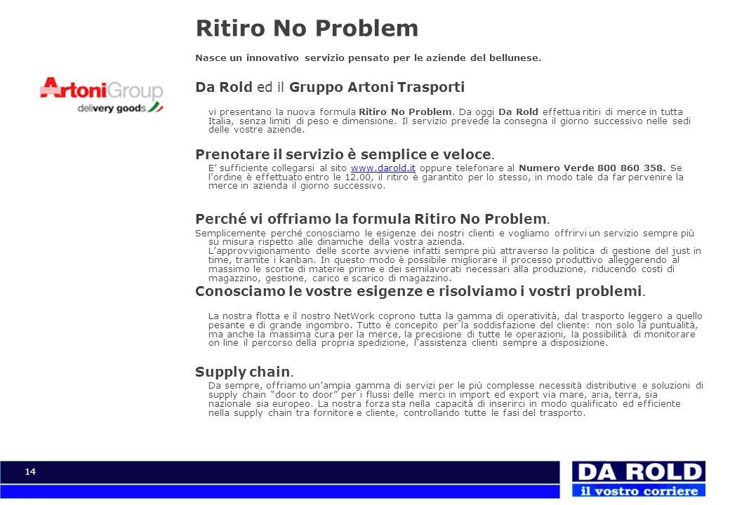 Ritiro No Problem Da Rold ed il Gruppo Artoni Trasporti