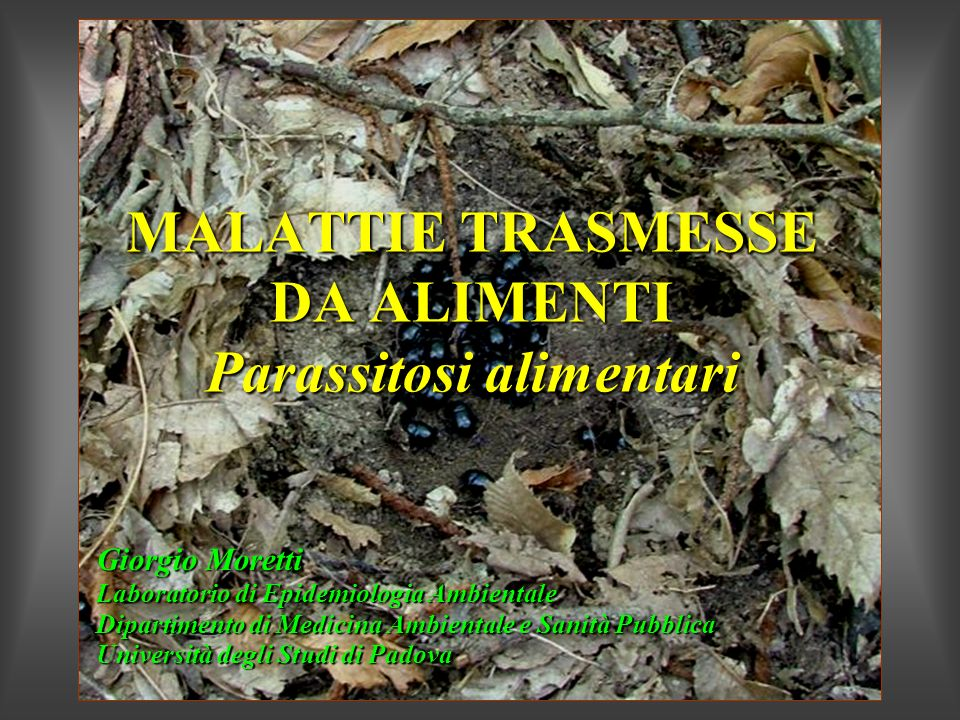 MALATTIE TRASMESSE DA ALIMENTI Parassitosi alimentari