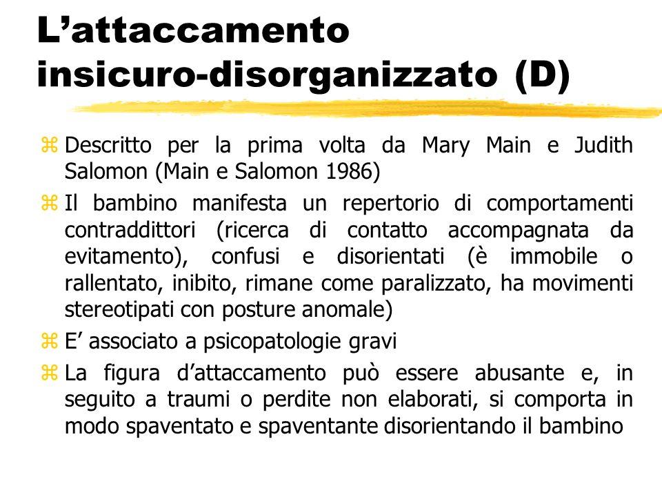 L'attaccamento insicuro-disorganizzato (D)