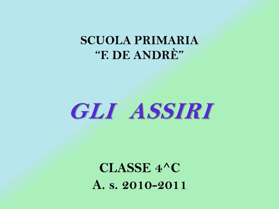 SCUOLA PRIMARIA F. DE ANDRÈ GLI ASSIRI CLASSE 4^C A. s. 2010-2011