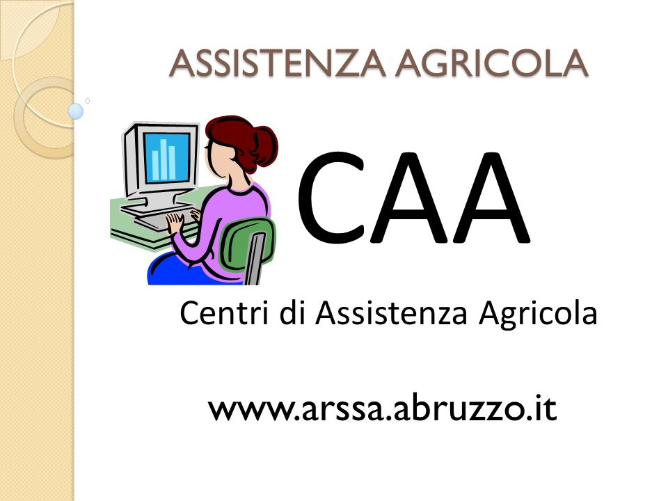 CAA www.arssa.abruzzo.it ASSISTENZA AGRICOLA