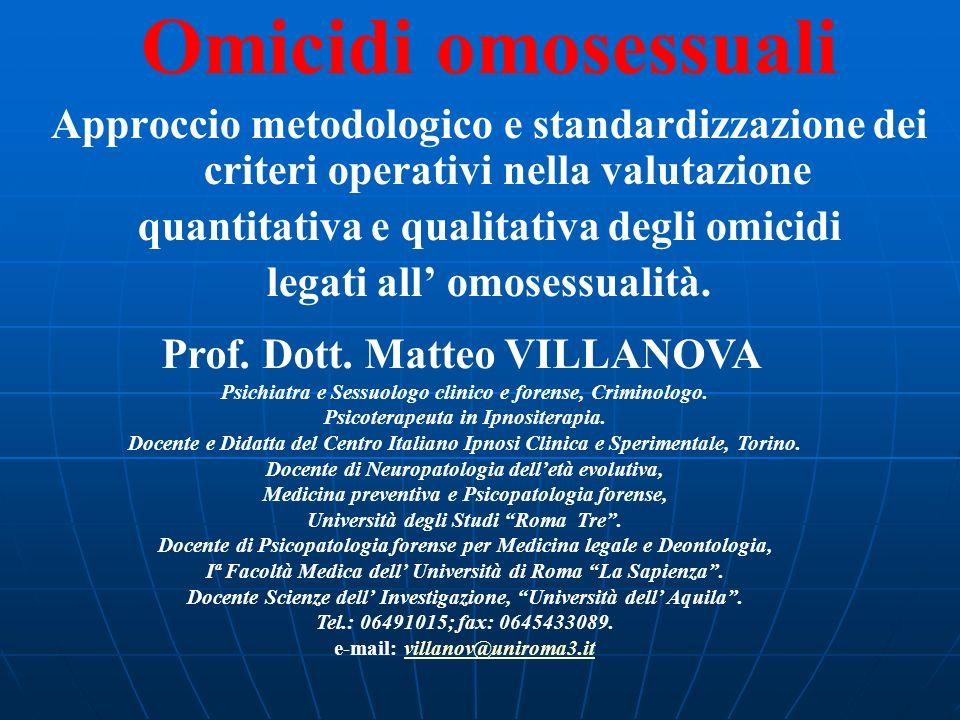 Omicidi omosessuali Approccio metodologico e standardizzazione dei criteri operativi nella valutazione.
