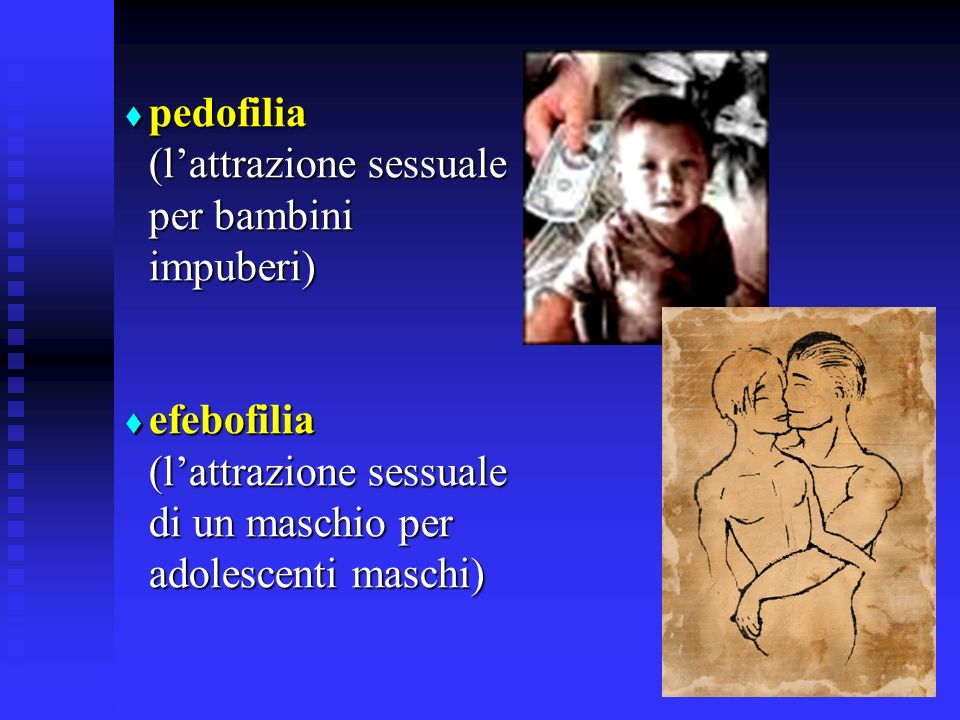 pedofilia (l'attrazione sessuale per bambini impuberi)