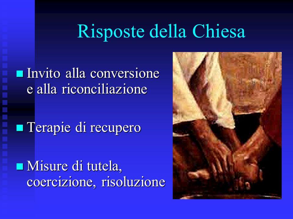Risposte della Chiesa Invito alla conversione e alla riconciliazione