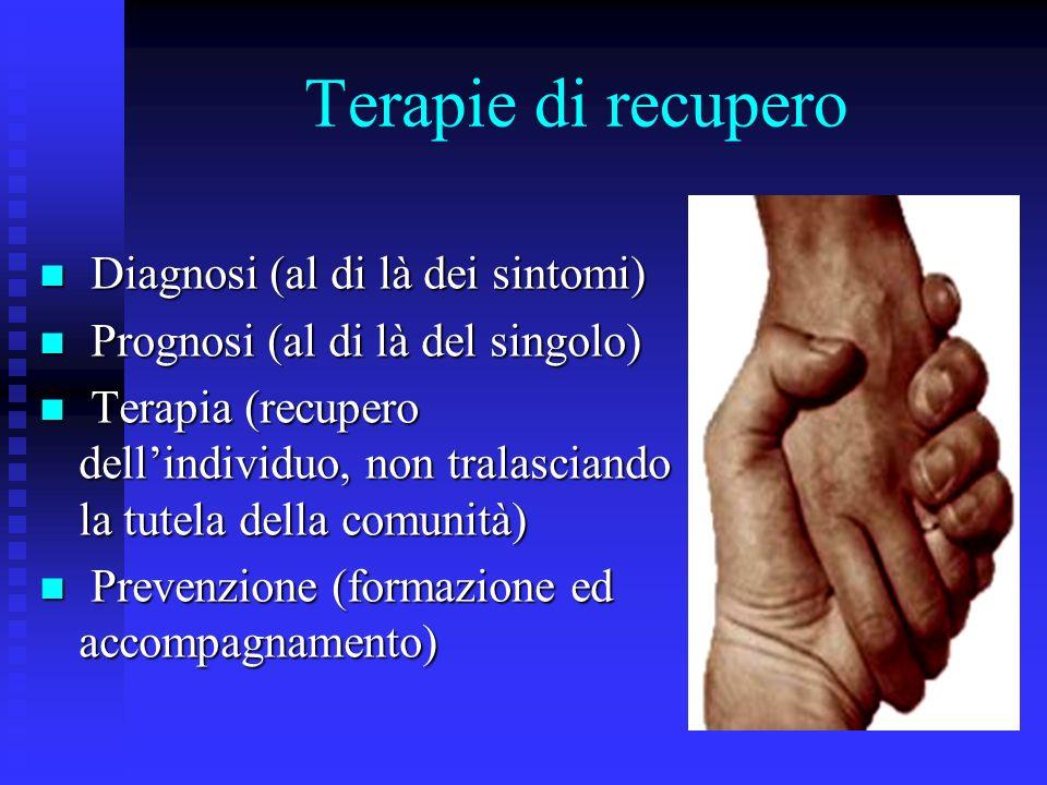 Terapie di recupero Diagnosi (al di là dei sintomi)