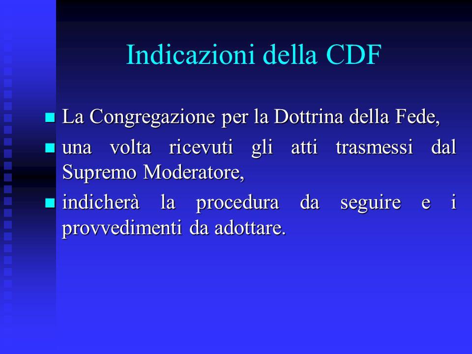 Indicazioni della CDF La Congregazione per la Dottrina della Fede,
