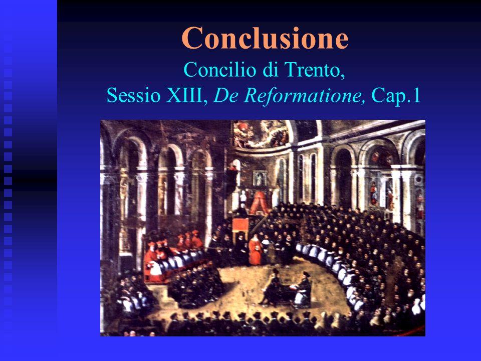 Conclusione Concilio di Trento, Sessio XIII, De Reformatione, Cap.1