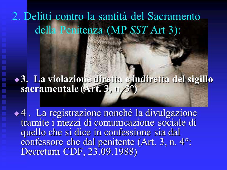2. Delitti contro la santità del Sacramento