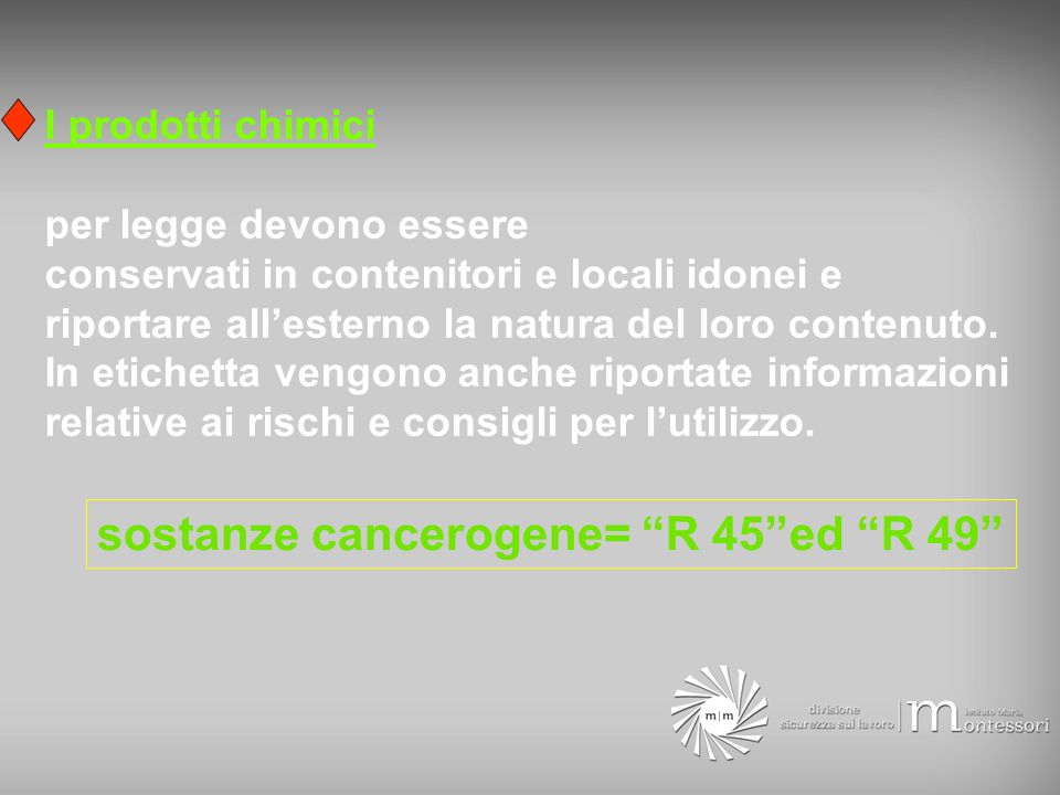 sostanze cancerogene= R 45 ed R 49
