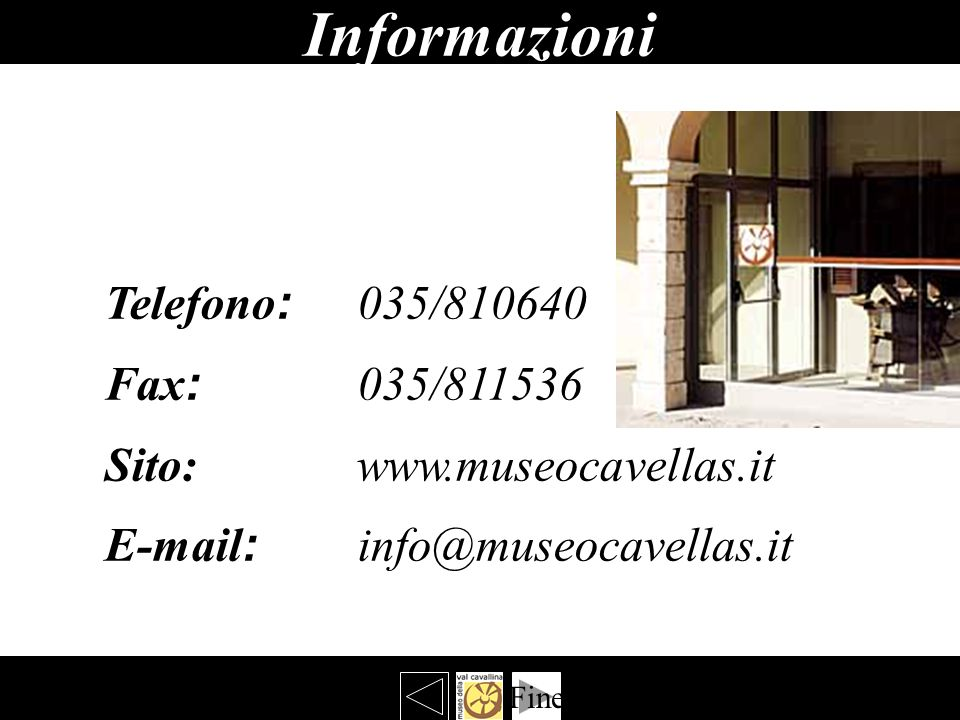 Informazioni Telefono: 035/810640 Fax: 035/811536