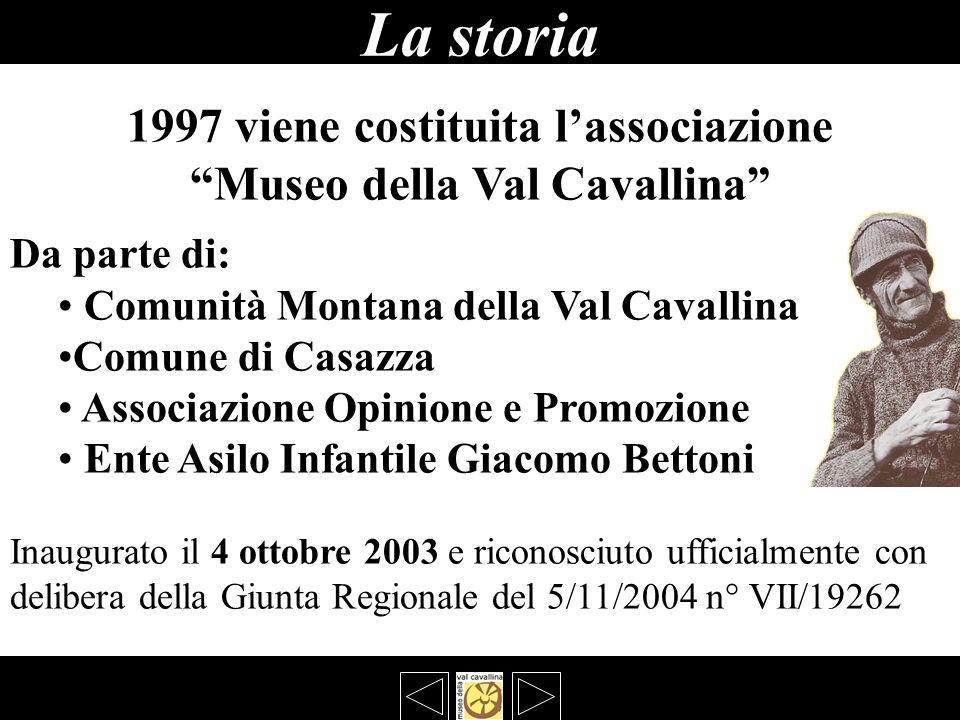 1997 viene costituita l'associazione Museo della Val Cavallina