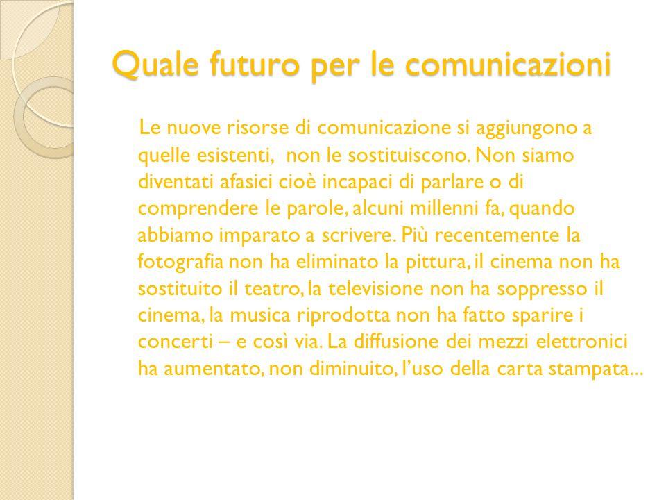 Quale futuro per le comunicazioni